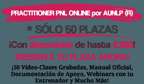 Practitioner en PNL online. Solo 50 plazas.